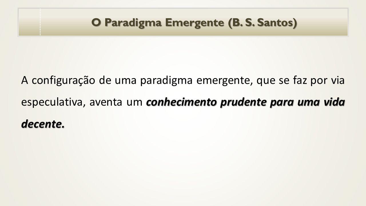 O Paradigma Emergente (B.S. Santos) O Paradigma Emergente (B.