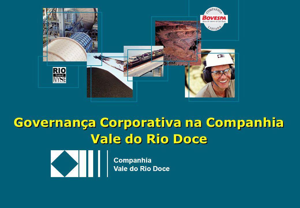 1 Governança Corporativa na Companhia Vale do Rio Doce Companhia Vale do Rio Doce