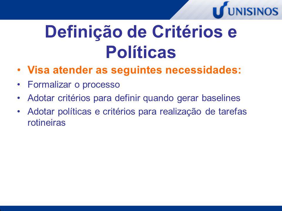 Definição de Critérios e Políticas Critérios para Seleção dos Itens de Configuração Políticas para Alteração dos Itens de Configuração Políticas para Geração de Baselines Políticas para Criação de Branches/Tags