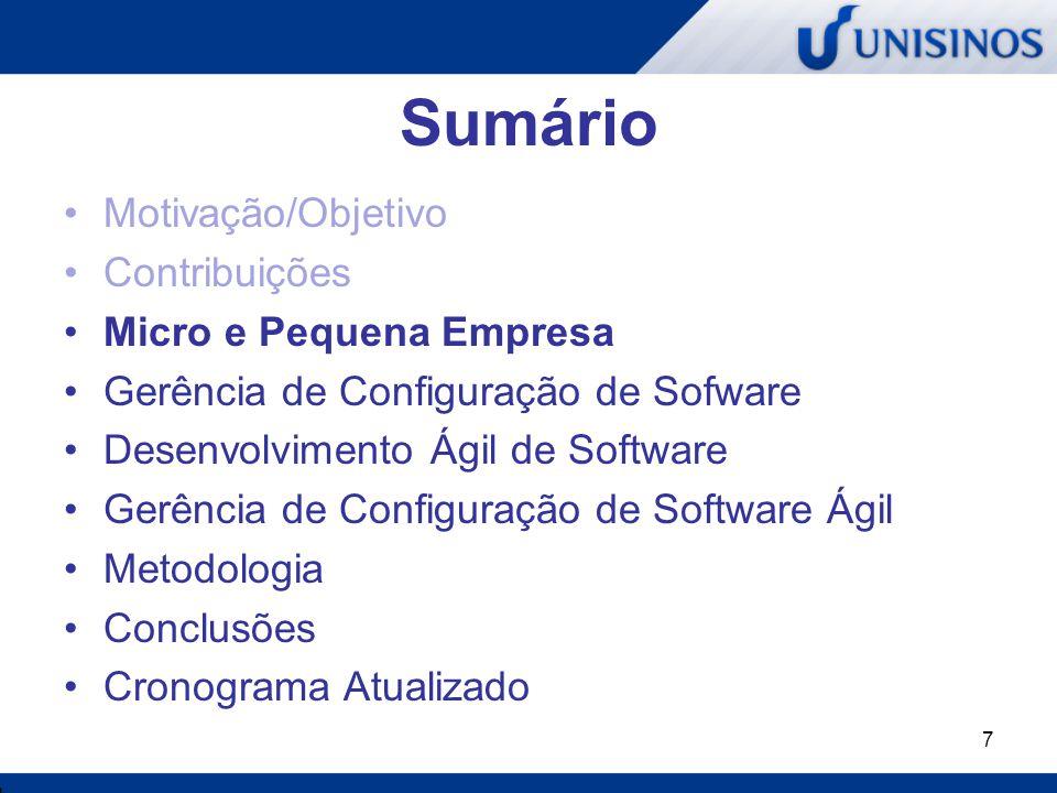 7 Sumário Motivação/Objetivo Contribuições Micro e Pequena Empresa Gerência de Configuração de Sofware Desenvolvimento Ágil de Software Gerência de Co
