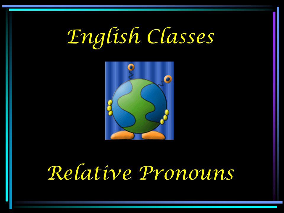 English Classes Relative Pronouns