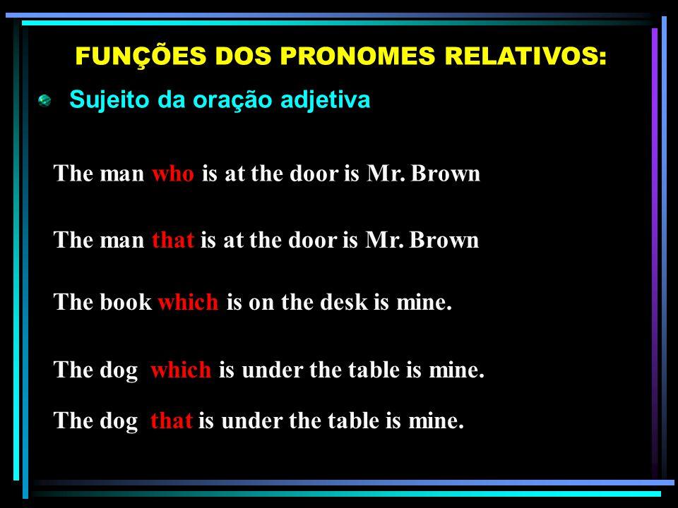 Os pronomes relativos Who e whom referem- se a pessoas. OBERVAÇÕES: O pronome relativo Which refere-se a objetos e animais. O pronome relativo That re