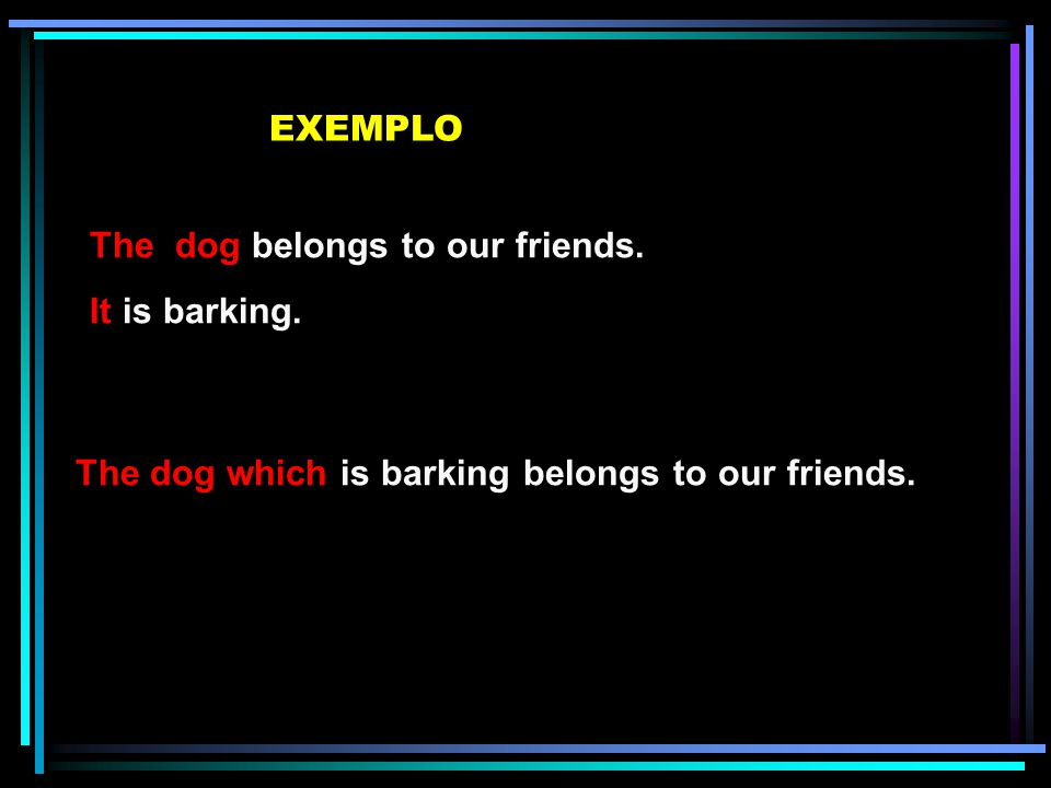 The dog belongs to our friends.It is barking.