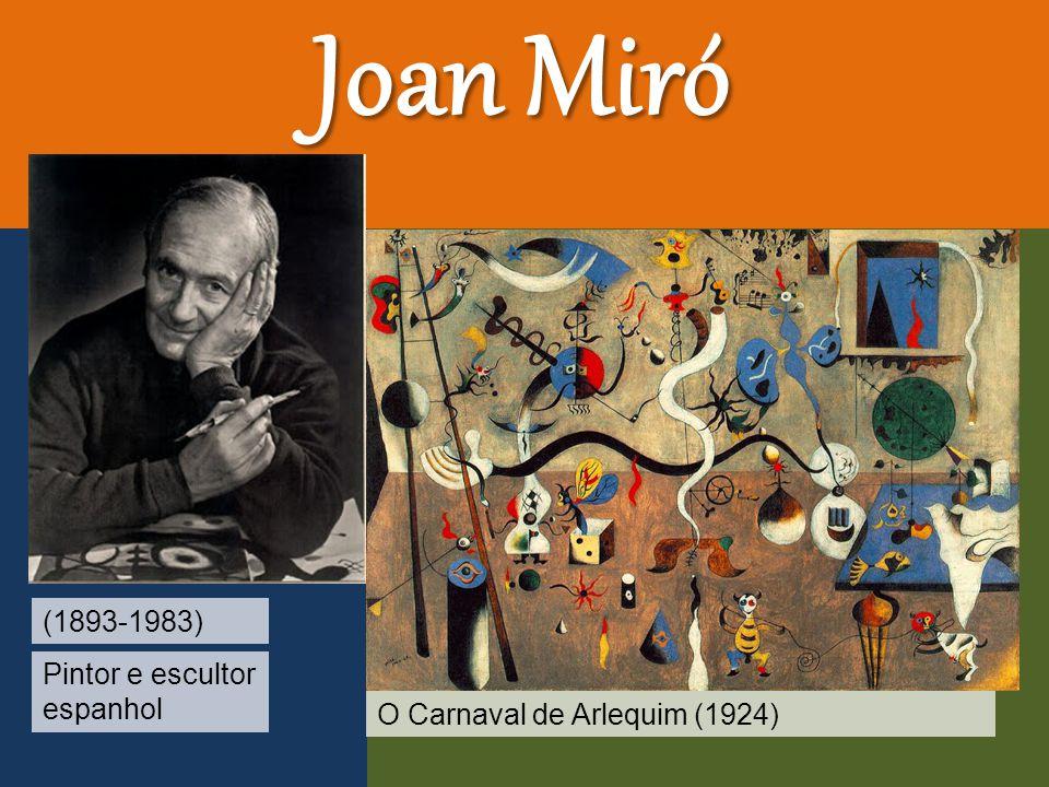 Joan Miró (1893-1983) Pintor e escultor espanhol O Carnaval de Arlequim (1924)