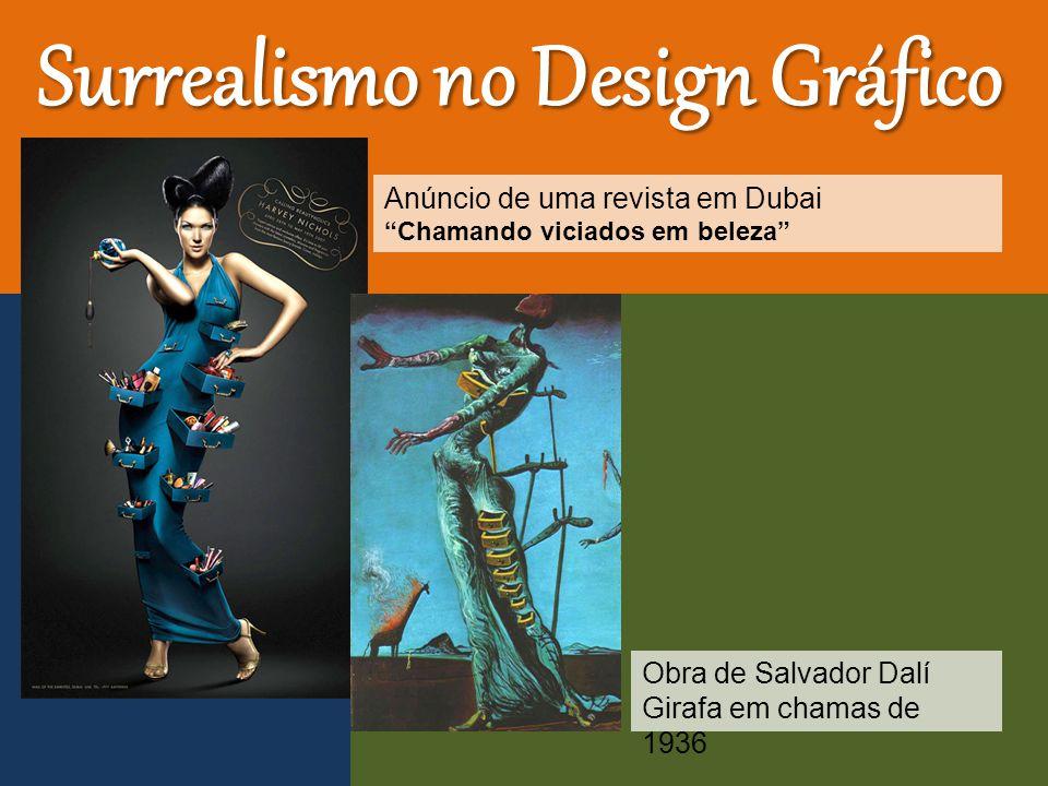 Surrealismo no Design Gráfico Anúncio de uma revista em Dubai Chamando viciados em beleza Obra de Salvador Dalí Girafa em chamas de 1936