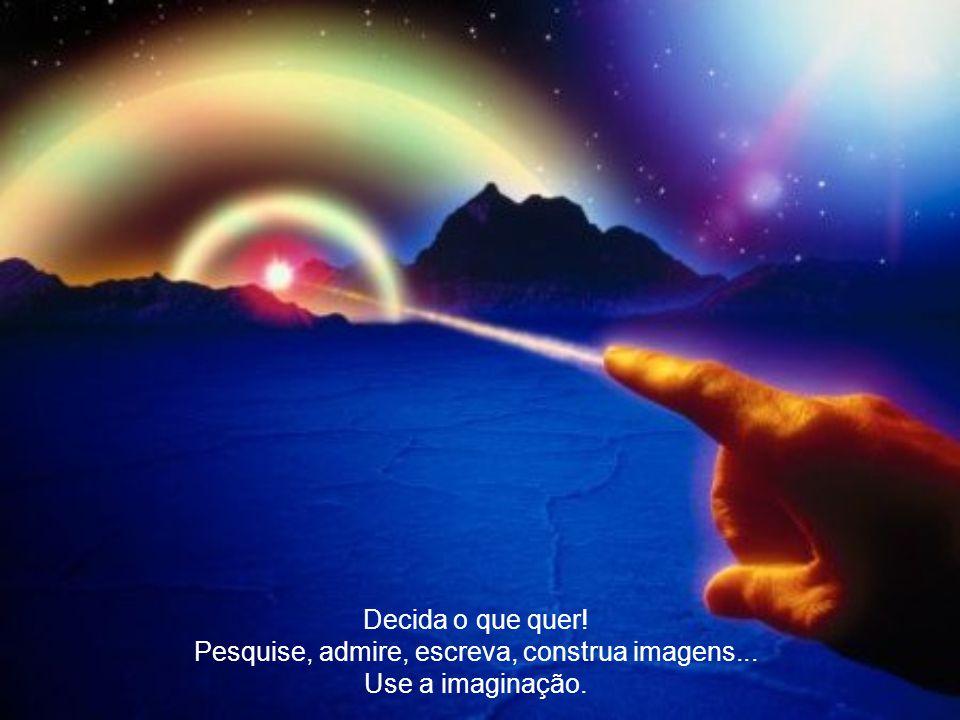 O Universo é baseado na Atração.Tudo é Atração.