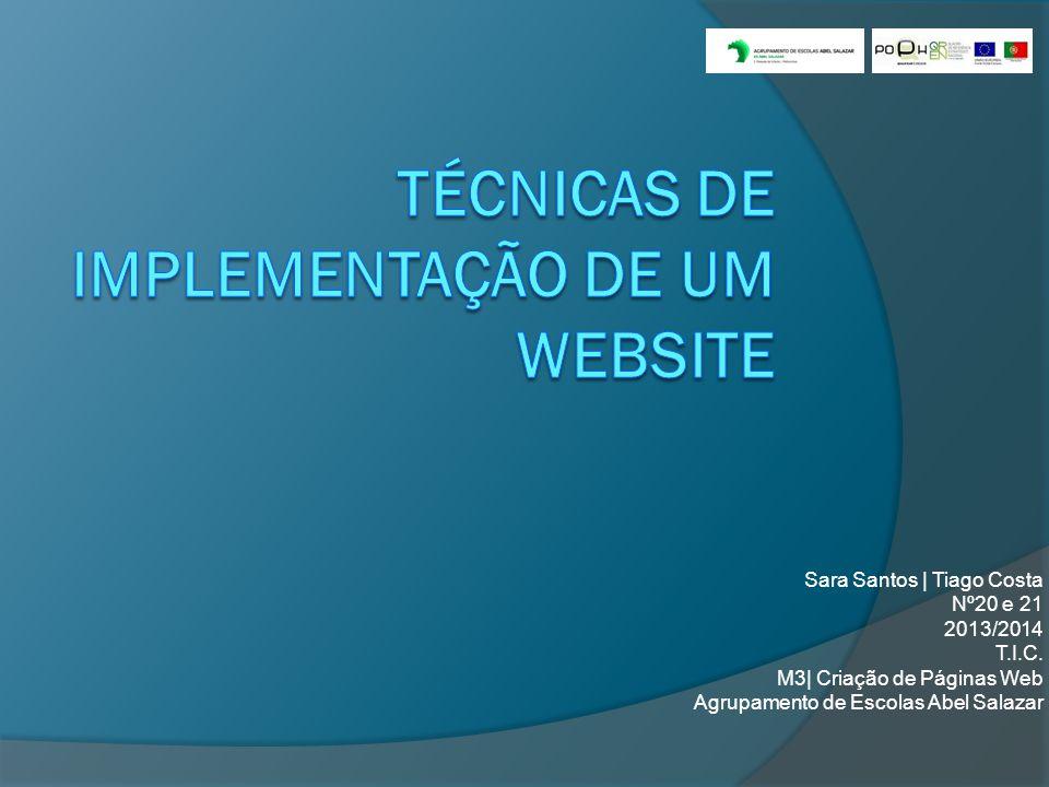 Sara Santos | Tiago Costa Nº20 e 21 2013/2014 T.I.C. M3| Criação de Páginas Web Agrupamento de Escolas Abel Salazar