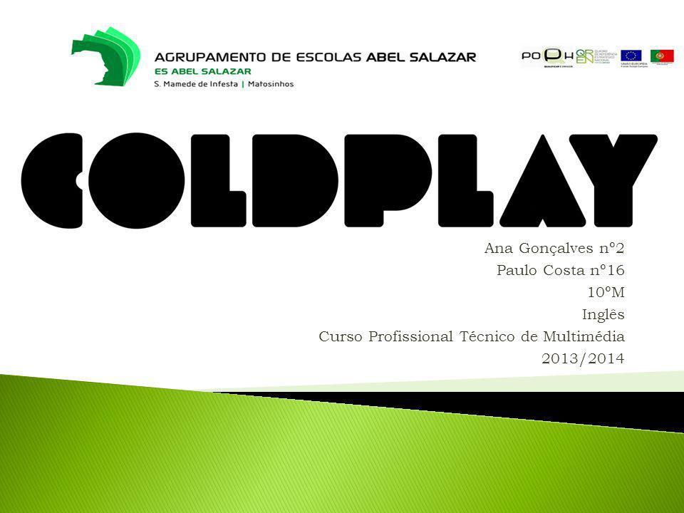  Coldplay é uma banda britânica de rock alternativo fundada em 1996 na Inglaterra