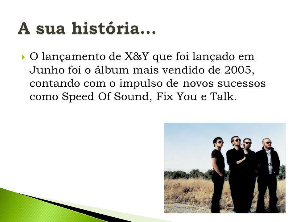  O lançamento de X&Y que foi lançado em Junho foi o álbum mais vendido de 2005, contando com o impulso de novos sucessos como Speed Of Sound, Fix You