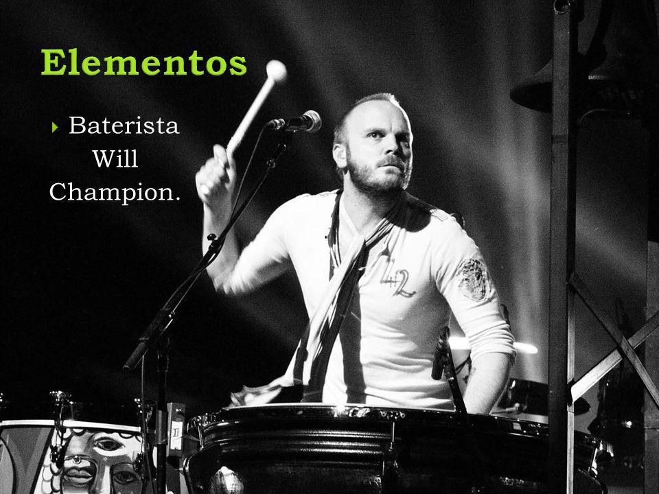  Baterista Will Champion.
