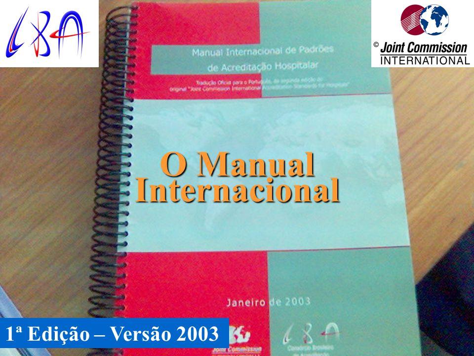 Metodologia InternacionalMetodologia Nacional Respaldado pela marca e experiência da Joint Commission há mais de 55 anos nos EUA e nos últimos 8 anos