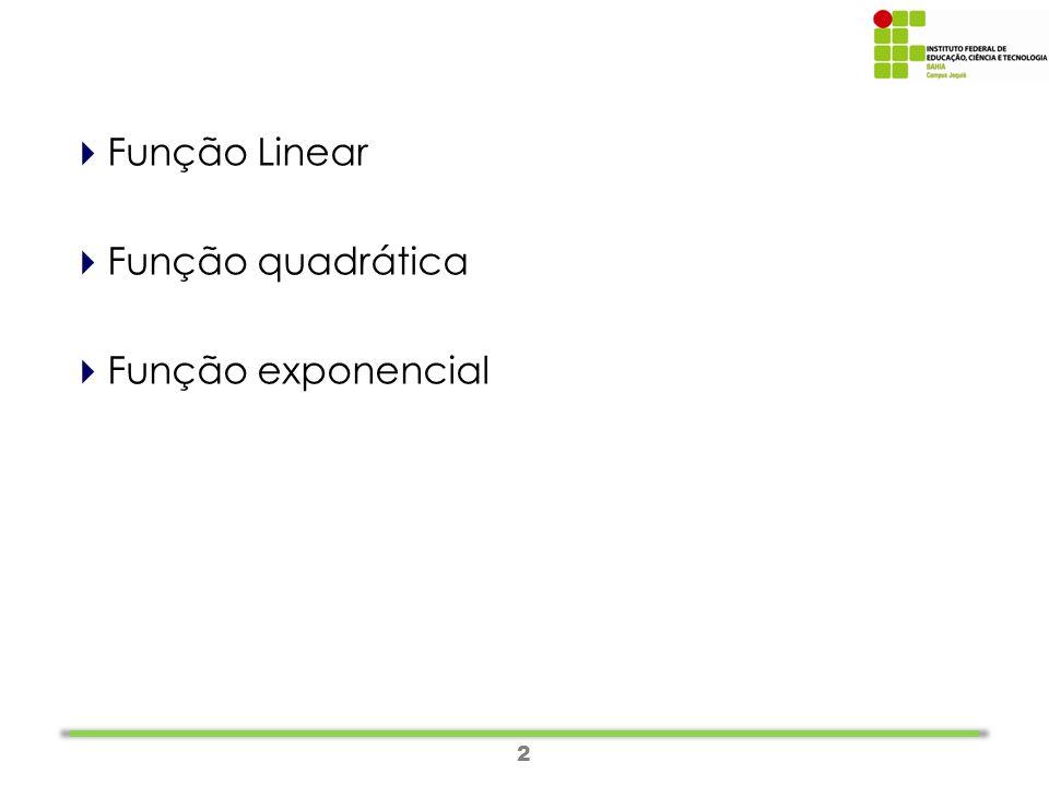 2  Função Linear  Função quadrática  Função exponencial