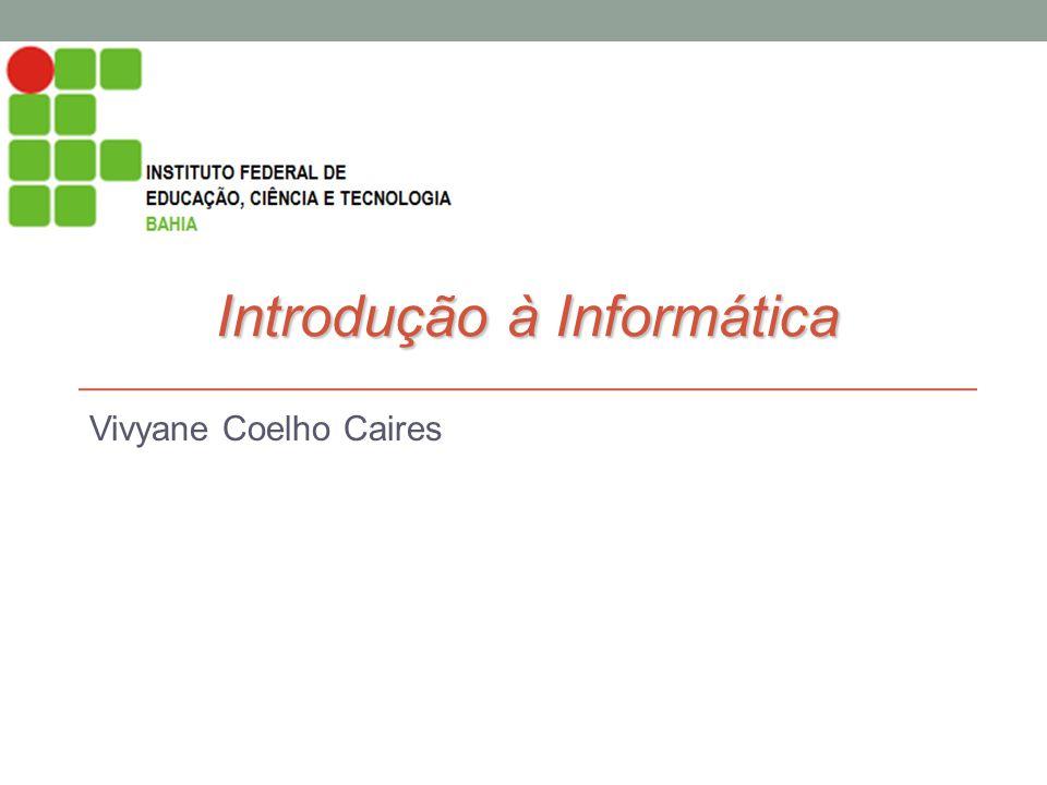 Vivyane Coelho Caires Introdução à Informática