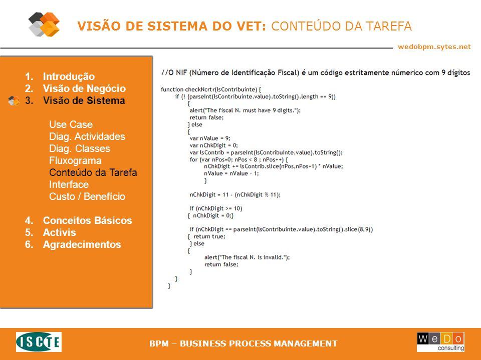 28 wedobpm.sytes.net BPM – BUSINESS PROCESS MANAGEMENT VISÃO DE SISTEMA DO VET: CONTEÚDO DA TAREFA 1.Introdução 2.Visão de Negócio 3.Visão de Sistema Use Case Diag.