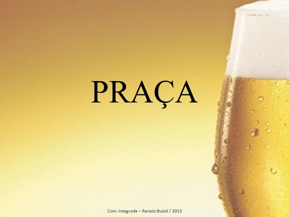 PRAÇA Com. Integrada – Renato Buiati / 2013