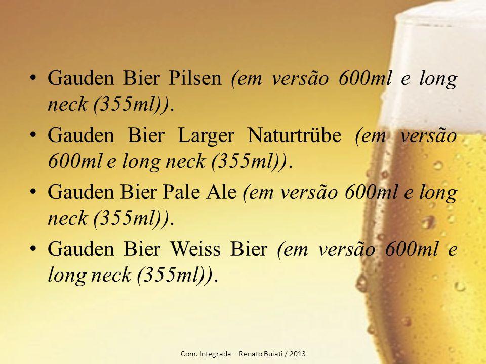 Gauden Bier Pilsen (em versão 600ml e long neck (355ml)). Gauden Bier Larger Naturtrübe (em versão 600ml e long neck (355ml)). Gauden Bier Pale Ale (e