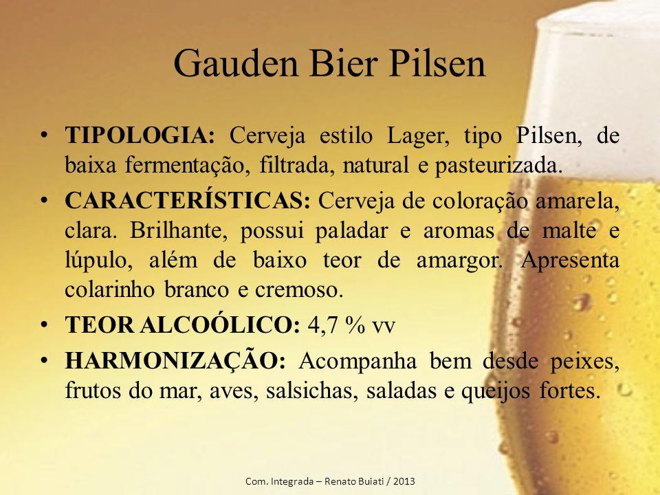 Gauden Bier Pilsen TIPOLOGIA: Cerveja estilo Lager, tipo Pilsen, de baixa fermentação, filtrada, natural e pasteurizada. CARACTERÍSTICAS: Cerveja de c