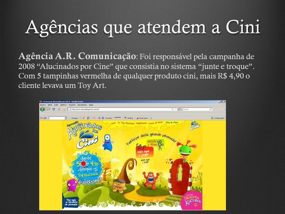"""Agências que atendem a Cini Agência A.R. Comunicação : Foi responsável pela campanha de 2008 """"Alucinados por Cine"""" que consistia no sistema """"junte e t"""