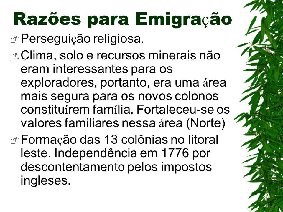 Razões para Emigra ç ão  Persegui ç ão religiosa.