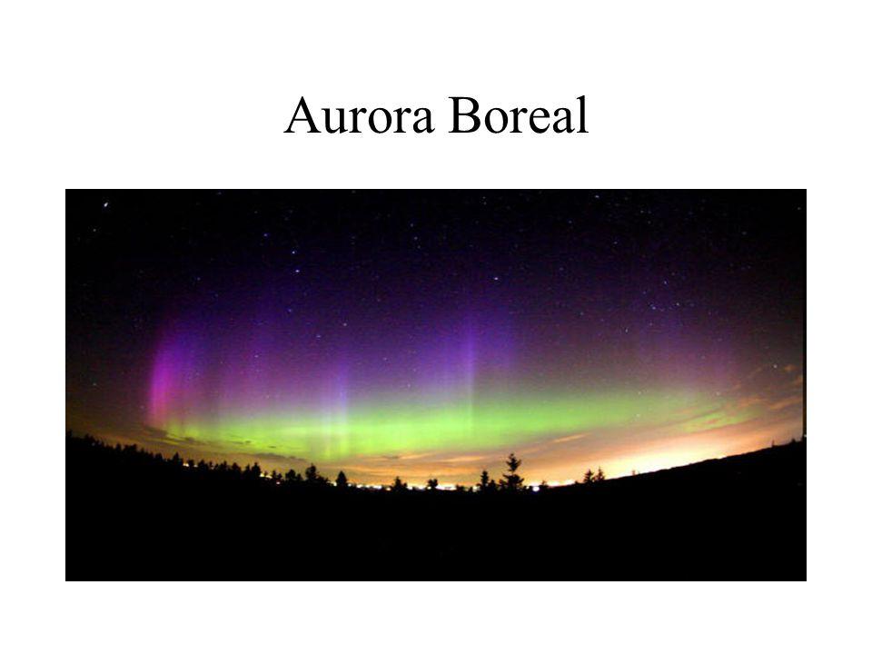 Aurora Polar Nome dado às duas auroras.