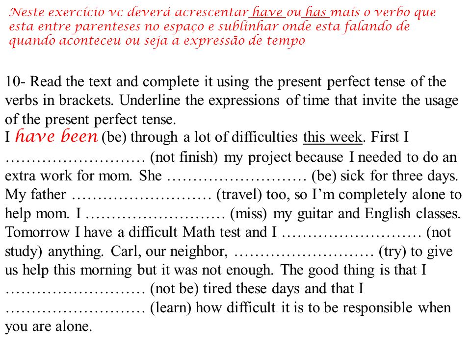 10- Read the text and complete it using the present perfect tense of the verbs in brackets. Underline the expressions of time that invite the usage of