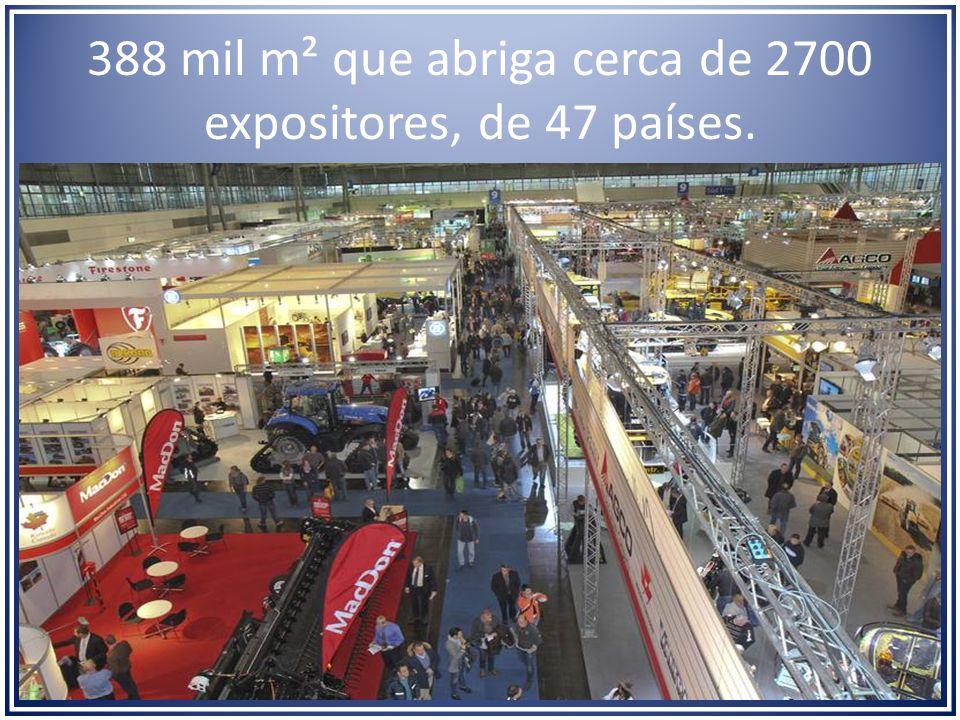 388 mil m² que abriga cerca de 2700 expositores, de 47 países.