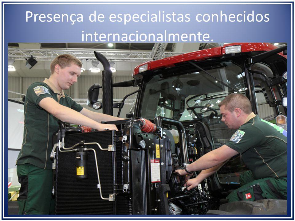 Presença de especialistas conhecidos internacionalmente.