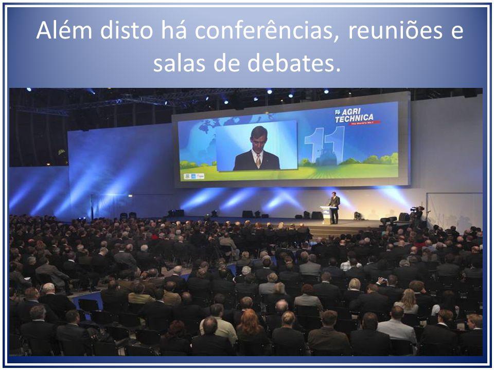 Além disto há conferências, reuniões e salas de debates.