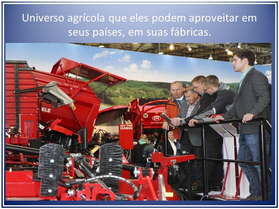 Universo agrícola que eles podem aproveitar em seus países, em suas fábricas.