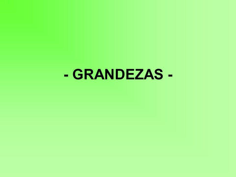 - GRANDEZAS -