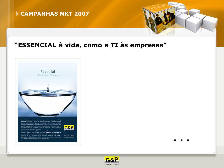 """CAMPANHAS MKT 2007 """"ESSENCIAL à vida, como a TI às empresas""""..."""