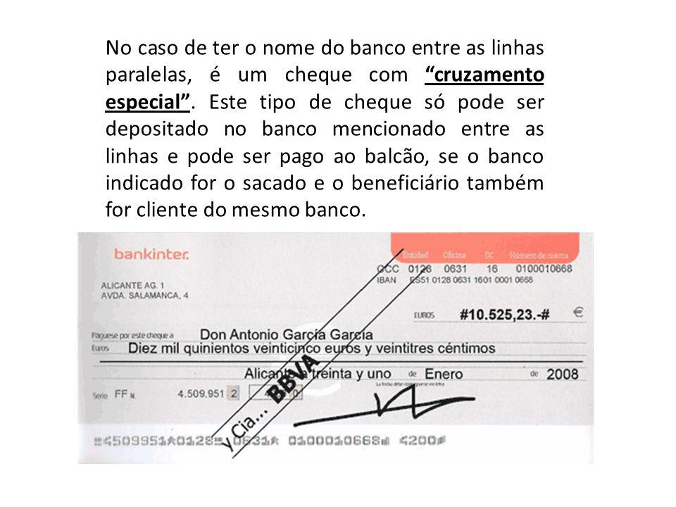 """No caso de ter o nome do banco entre as linhas paralelas, é um cheque com """"cruzamento especial"""". Este tipo de cheque só pode ser depositado no banco m"""