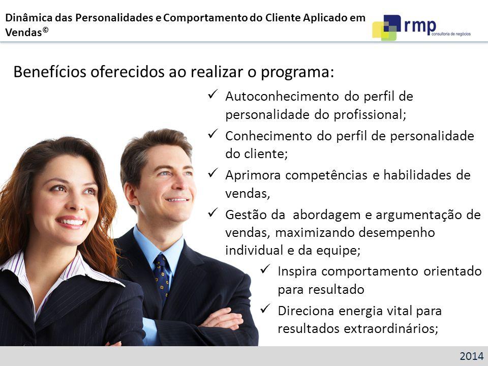 Autoconhecimento do perfil de personalidade do profissional; Conhecimento do perfil de personalidade do cliente; Aprimora competências e habilidades d