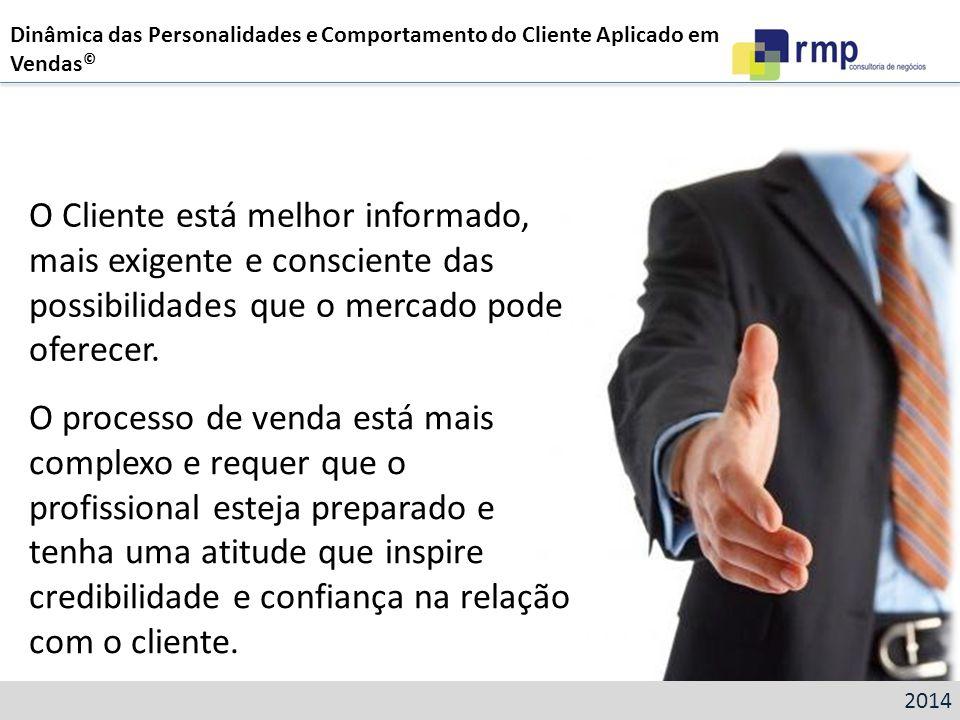 O Cliente está melhor informado, mais exigente e consciente das possibilidades que o mercado pode oferecer. O processo de venda está mais complexo e r