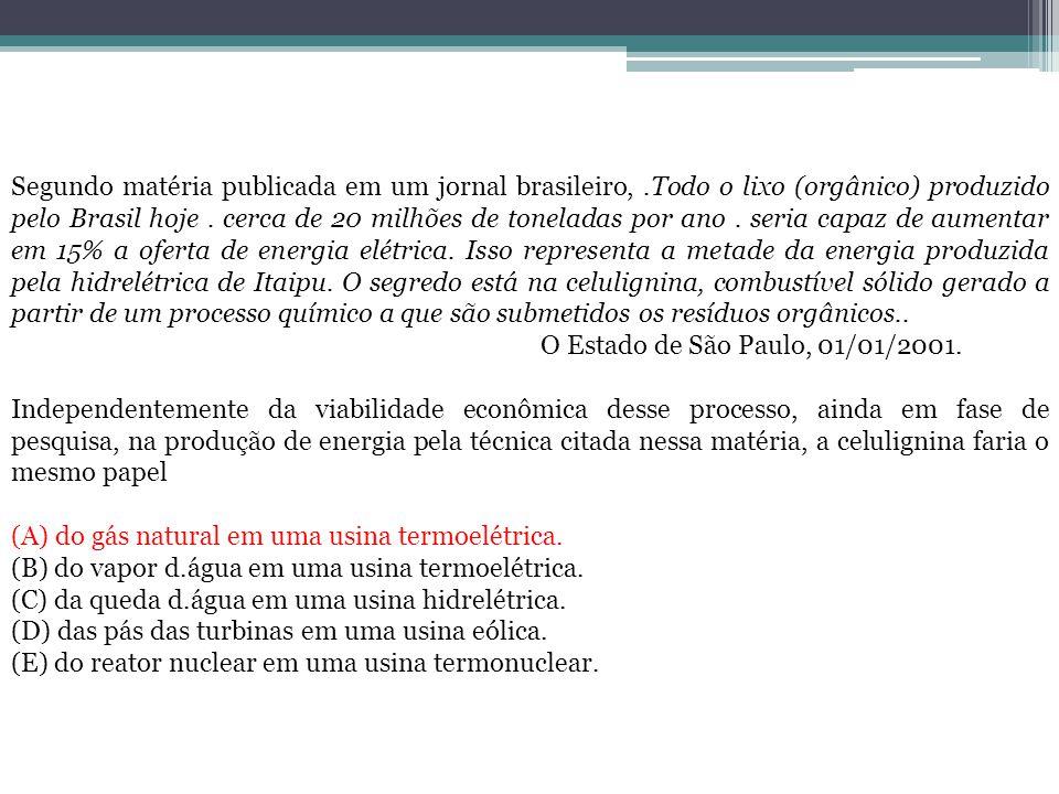Segundo matéria publicada em um jornal brasileiro,.Todo o lixo (orgânico) produzido pelo Brasil hoje. cerca de 20 milhões de toneladas por ano. seria