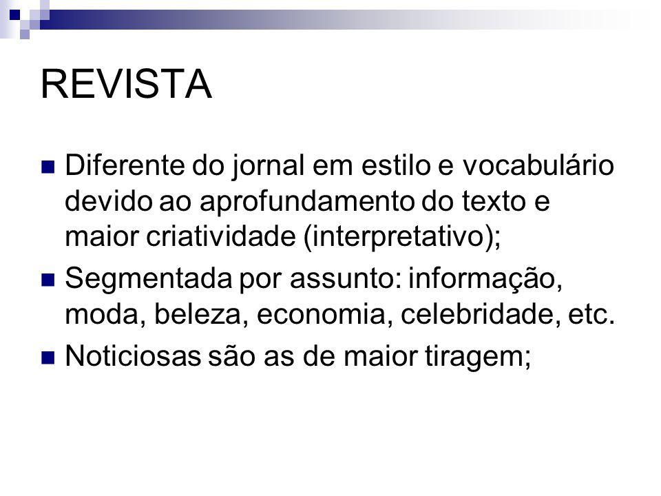 REVISTA Periodicidade: variável – semanal, mensal, semestral e etc.