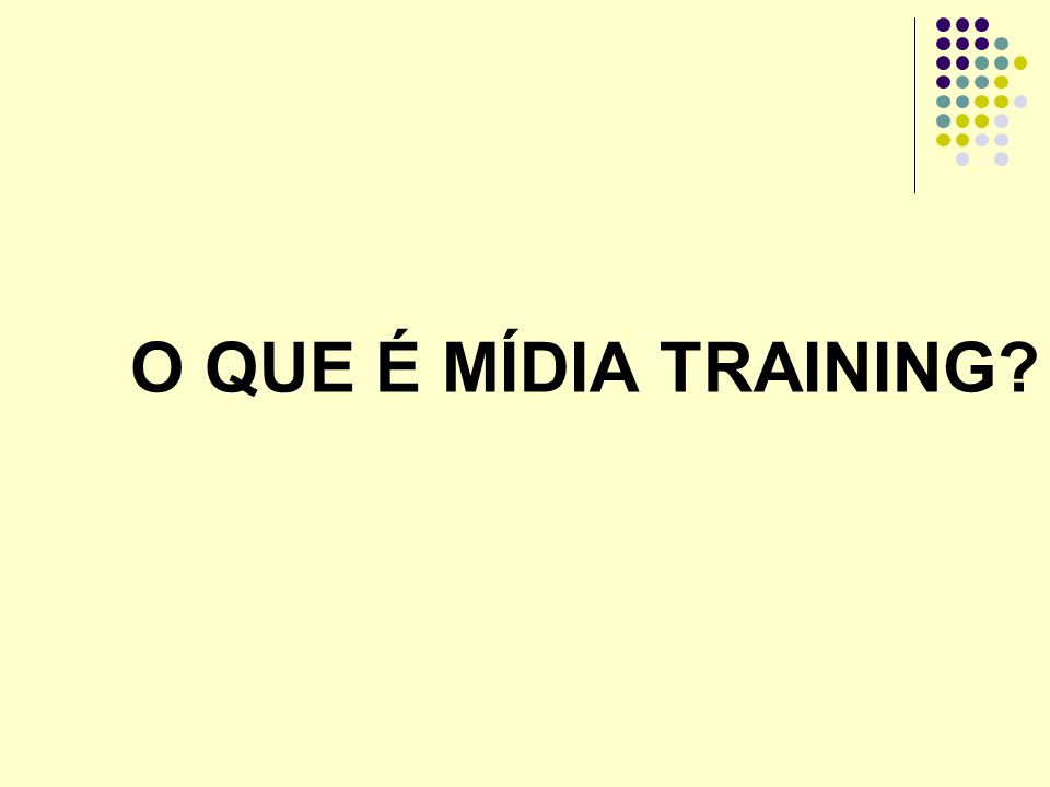 O QUE É MÍDIA TRAINING?