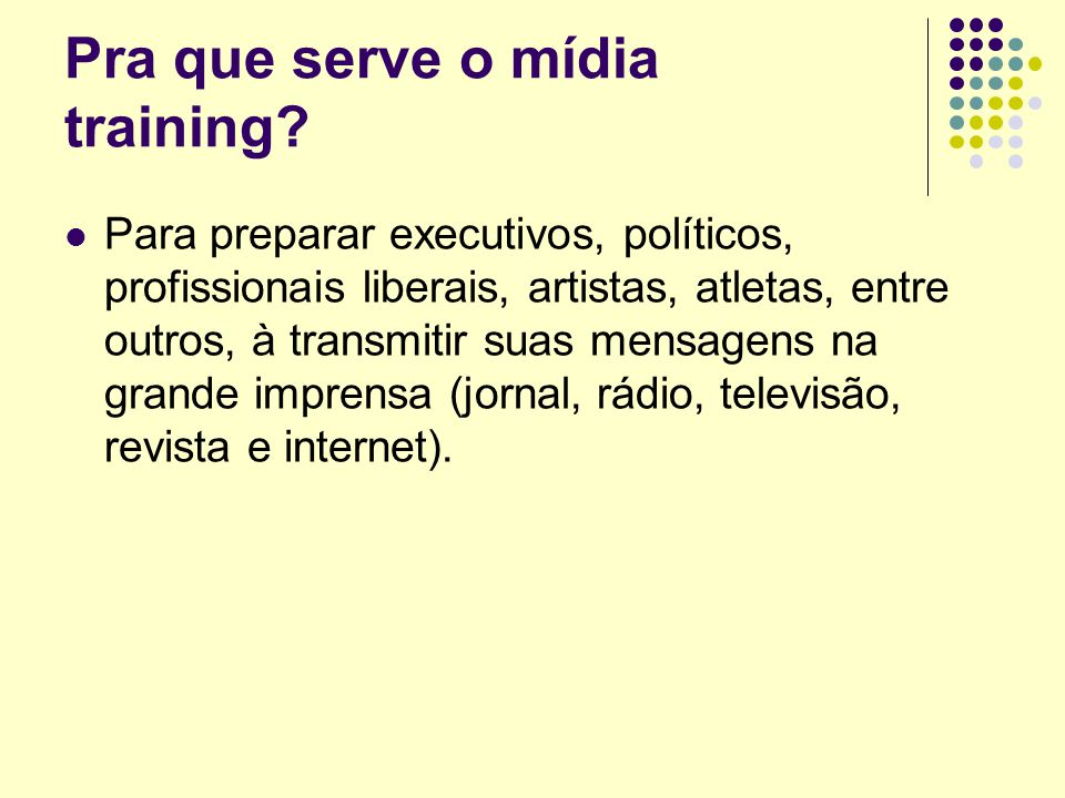 Pra que serve o mídia training.