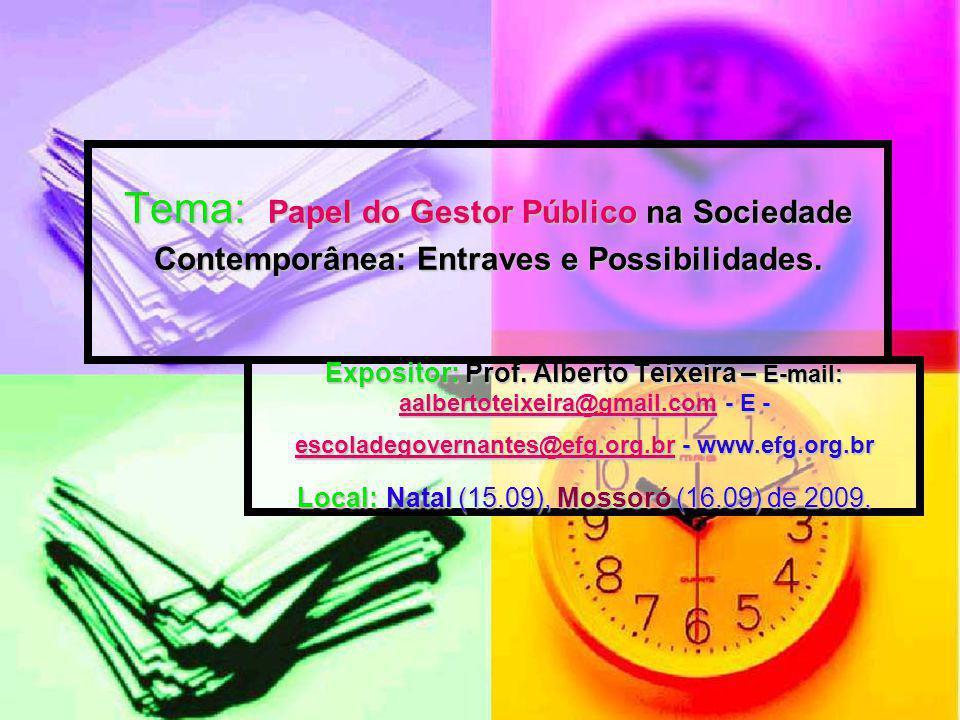 Tema: Papel do Gestor Público na Sociedade Contemporânea: Entraves e Possibilidades.
