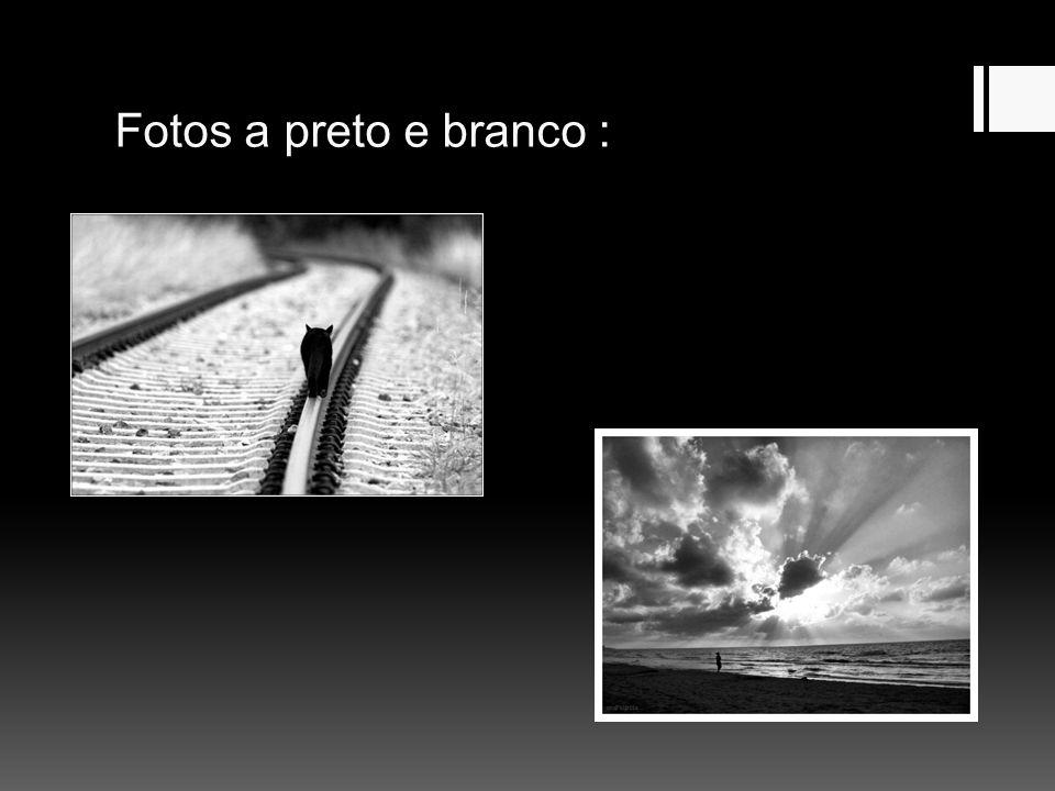 Fotos a preto e branco :