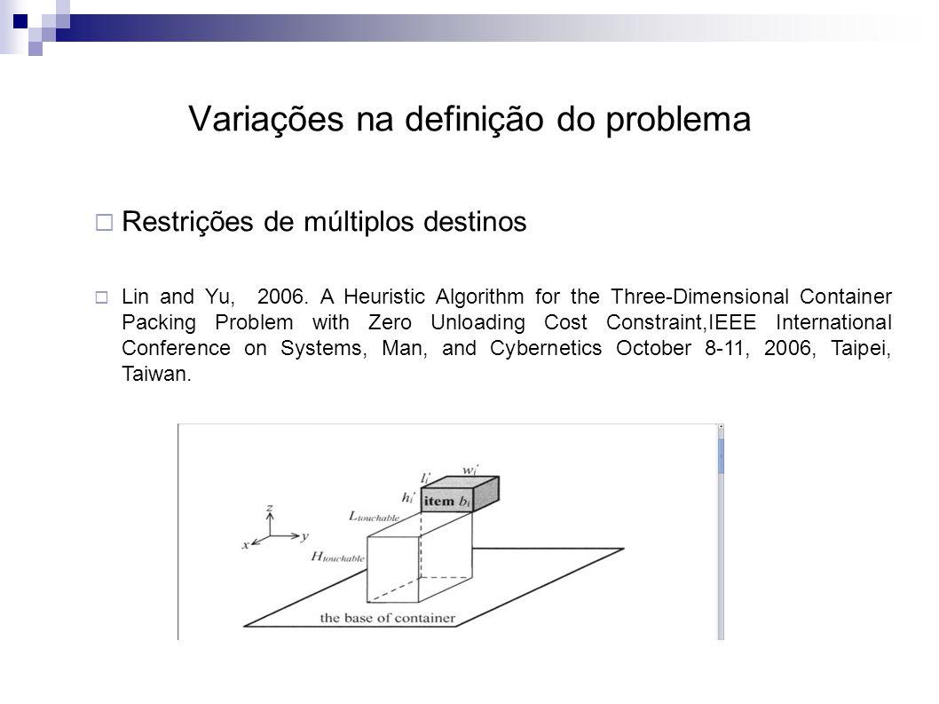 Variações na definição do problema  Restrições de múltiplos destinos  Lin and Yu, 2006.
