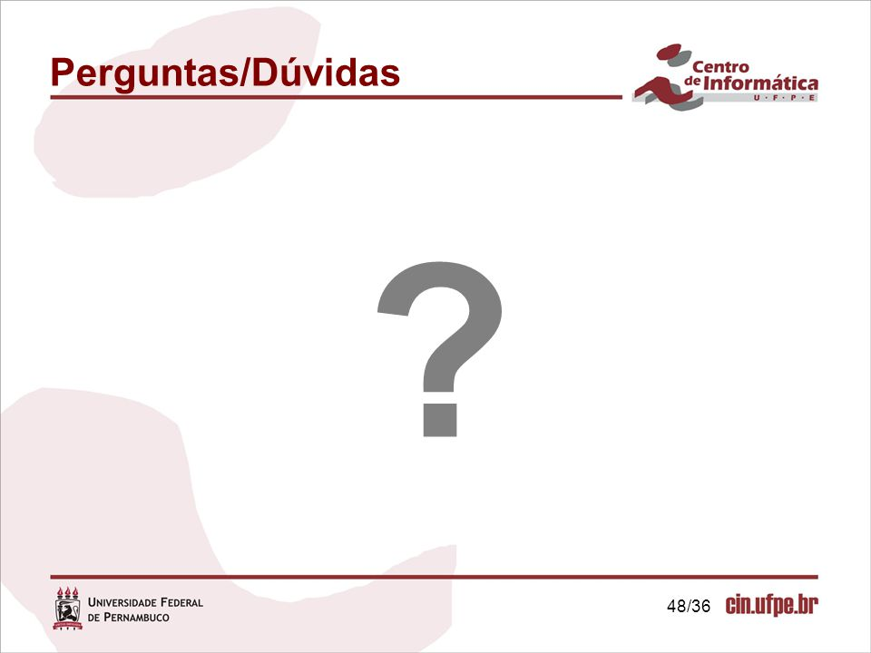 Perguntas/Dúvidas 48/36 ?