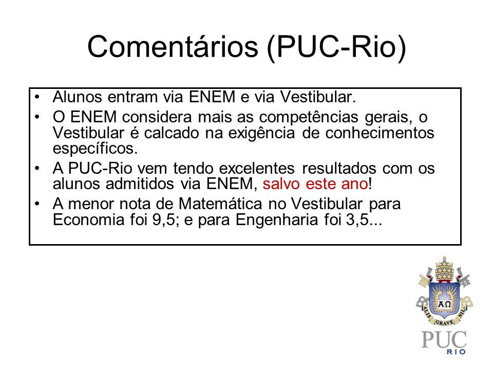 Comentários (PUC-Rio) Alunos entram via ENEM e via Vestibular.