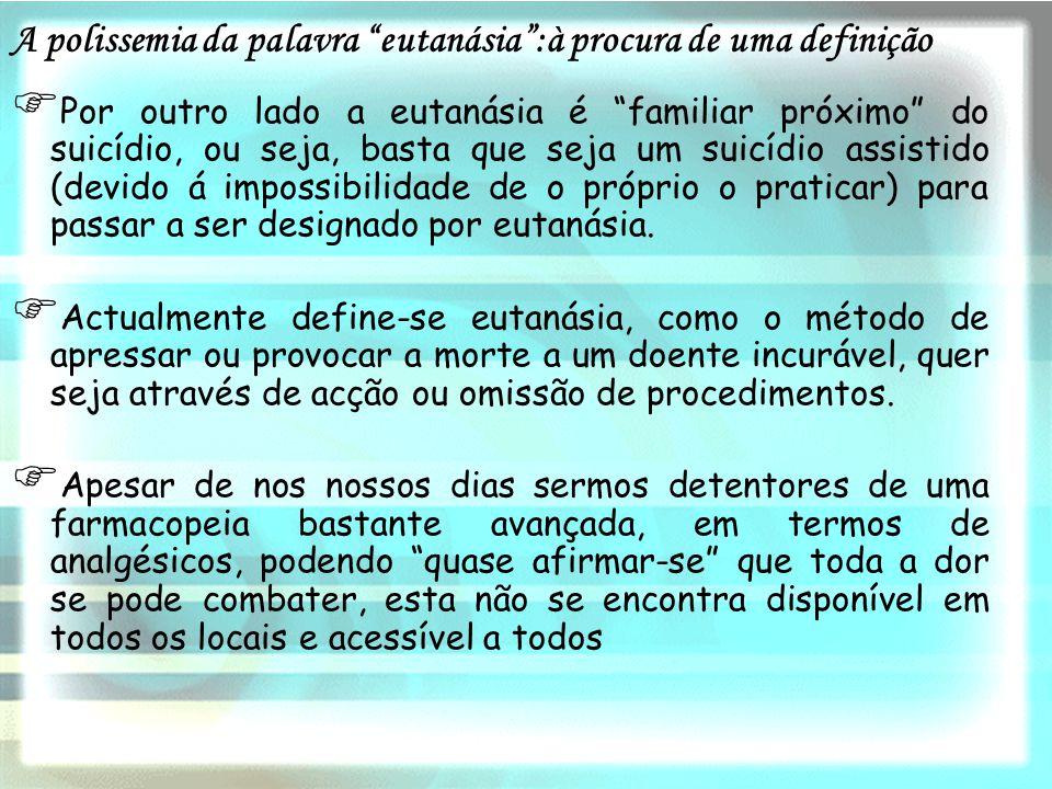 """PP or outro lado a eutanásia é """"familiar próximo"""" do suicídio, ou seja, basta que seja um suicídio assistido (devido á impossibilidade de o próprio"""