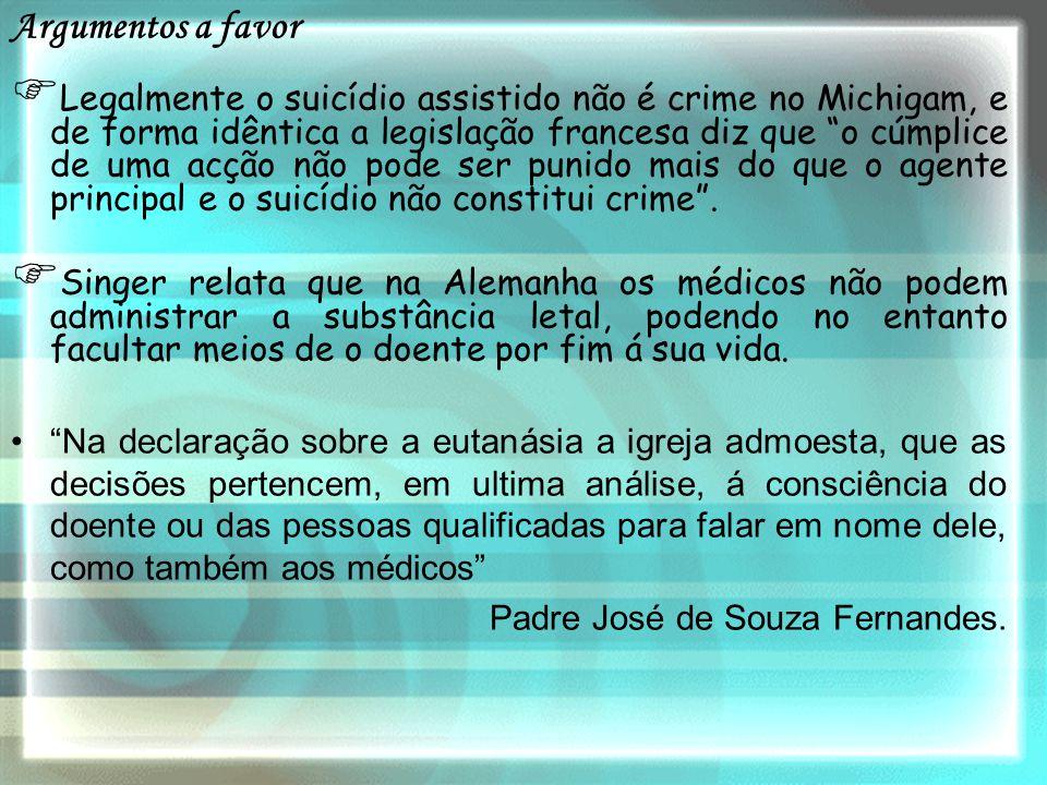 """LL egalmente o suicídio assistido não é crime no Michigam, e de forma idêntica a legislação francesa diz que """"o cúmplice de uma acção não pode ser p"""