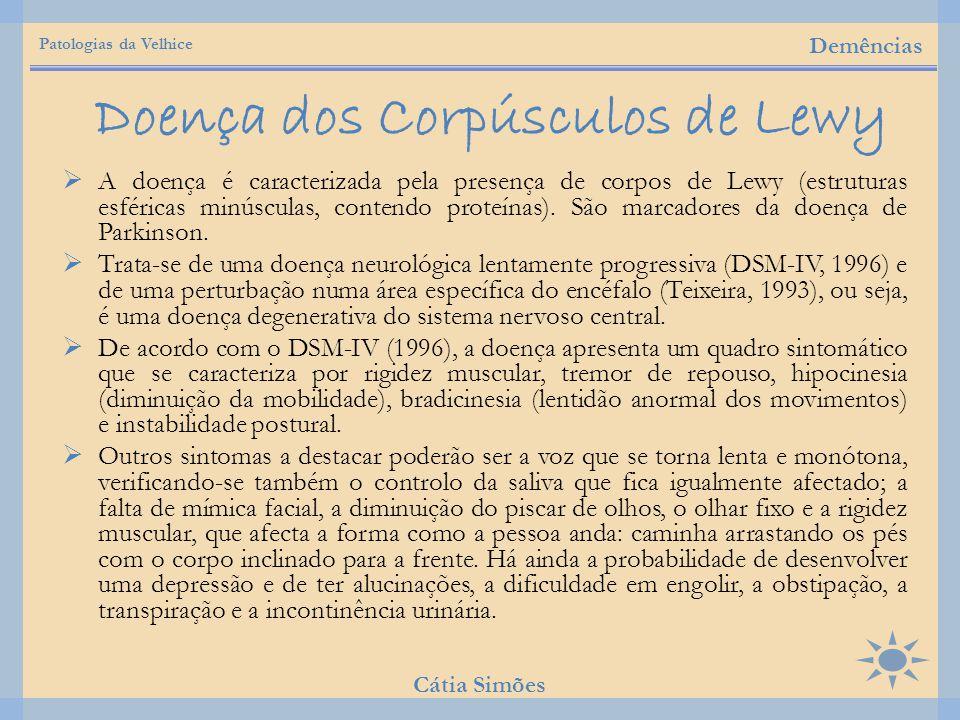  A doença é caracterizada pela presença de corpos de Lewy (estruturas esféricas minúsculas, contendo proteínas). São marcadores da doença de Parkinso