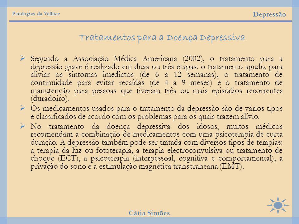  Segundo a Associação Médica Americana (2002), o tratamento para a depressão grave é realizado em duas ou três etapas: o tratamento agudo, para alivi