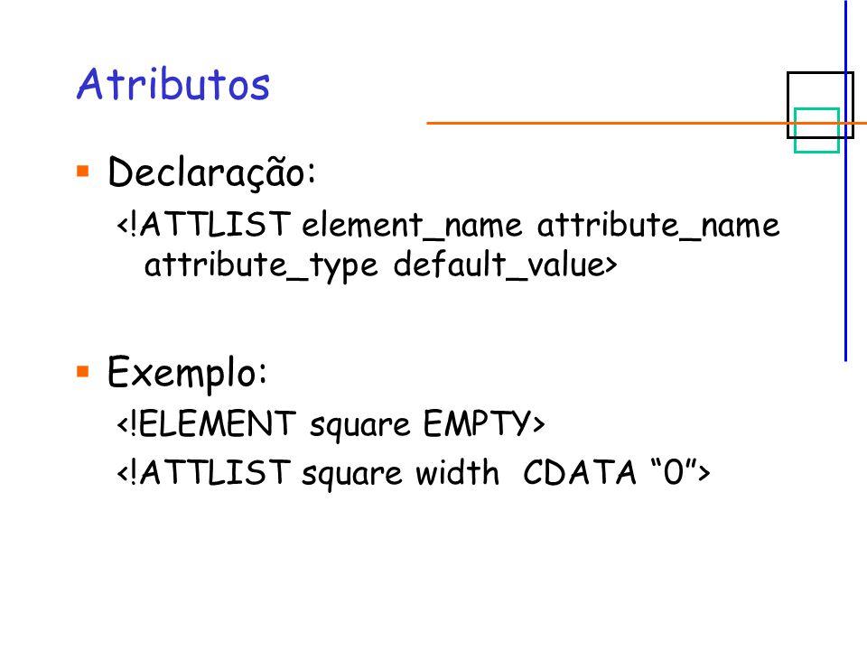 Atributos  Declaração:  Exemplo: