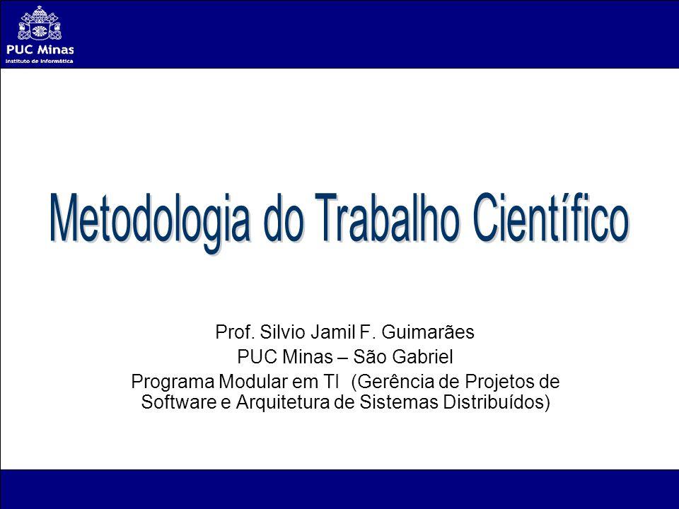 Silvio Jamil F.Guimarães82 Formas de Investigação Científica Quando um pensamento é científico.