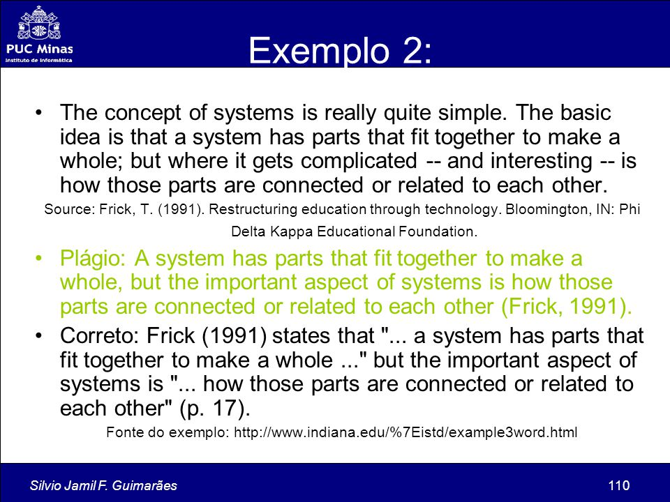 Silvio Jamil F. Guimarães110 Exemplo 2: The concept of systems is really quite simple. The basic idea is that a system has parts that fit together to